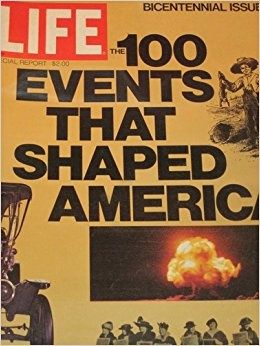 "Винтажный журнал Life - ""The 100 Events That Shaped America"", 1975 г."